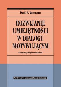 D.B. Rosenberg – Rozwijanie umiejętności w dialogu motywującym
